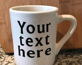 Custom mug!! Your text here