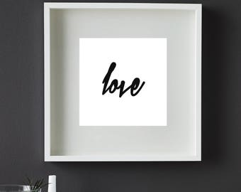 Love, Typography, Handwritten, Love Poster, White and Black, Contemporary, Gift, Ikea Ribba Frame, Downloadable, Prints
