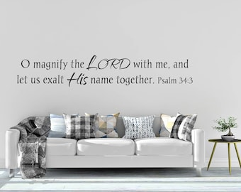 "Vinyl Decal ""O magnify the LORD with me, and let us exalt His name together. Psalm 34:3"""