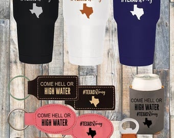 Come Hell or High Water Texas Strong Tumbler