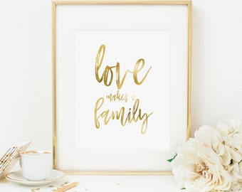 Love Makes A Family Printable Family Quote Print Inspirational Wall Art Positive Inspiration Positive Quote Prints Motivational Quote Gold