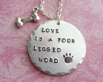 Dog Jewelry Dog Lover Gift Dog Necklace Love is a Four Legged Word Paw Print Hand Stamped Jewelry