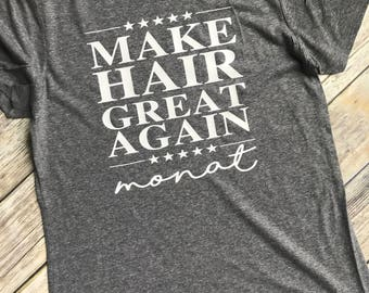 Make hair great again, Monat racerback tank or tee