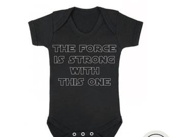 """10% OFF SALE Star wars baby bodysuit """"The force is strong with this one"""" black or white,star wars baby gift,baby shower gift,star wars baby"""