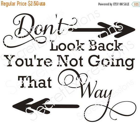 Don T Look Back You Re Not Going That Way: Don't Look Back You're Not Going That Way Svg