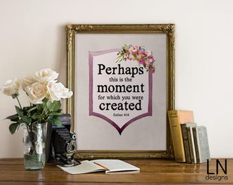 Instant 'Perhaps this is the moment for which you have been created' Esther 4:14 Printable Scripture Art Home Decor