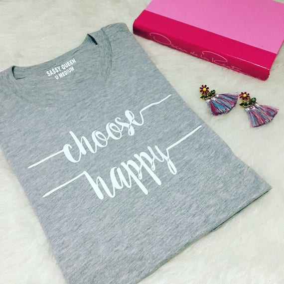 Choose Happy / Statement Tee / Graphic Tee / Statement Tshirt / Graphic Tshirt / T shirt