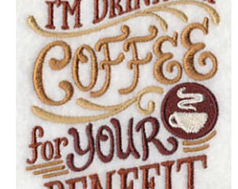I'm drinking coffee for your benefit Flour Sack Towel Kitchen