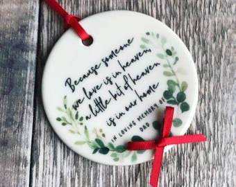 Personalised Memorial Because Someone we Love is in Heaven  Christmas Decoration Botanical....Round Ceramic ... - Tree Decoration - Ornament