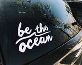Be The Ocean - clean white transfer decal for ocean lovers