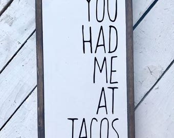 You Had Me At Tacos Wood Framed Sign