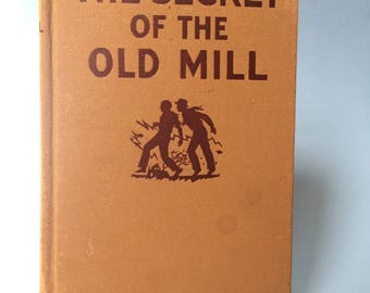 The Secret of The Old Mill by Franklin W. Dixon 1941 the Hardy Boys Series