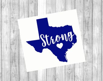 Texas Strong, Relief for Texas, Texas Decal, 100% of Profits will go to aid victims in Hurricane Harvey , Yeti Cup, Window Decal, Car Decal