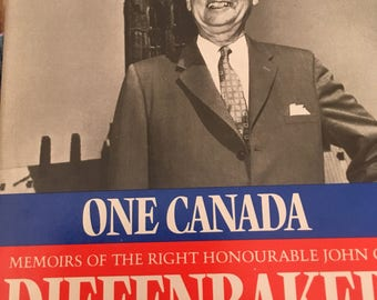 One Canada, memoirs of the right honourable John G. Diefenbaker. The years of achievement 1956 to 1962.