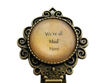 """Alice in Wonderland """"We're all mad here."""" Bookmark"""