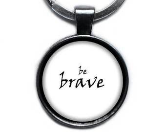 Be Brave Keychain Keyring