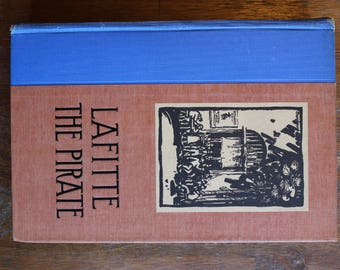 Vintage Lafitte the Pirate by Lyle Saxon 1930 Hardcover Book