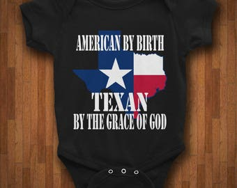 Texas Baby Bodysuit - American By Birth, Texan By The Grace Of God - My State Texas Onesie