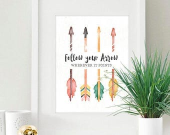 CUSTOM Instant Download Printable Follow Your Arrow Wherever It Points Pastel 5x7 inch Poster Print - P1017