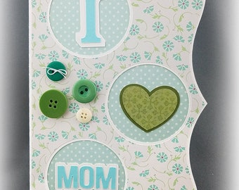 Handmade I Love Mom Mothers Day Card
