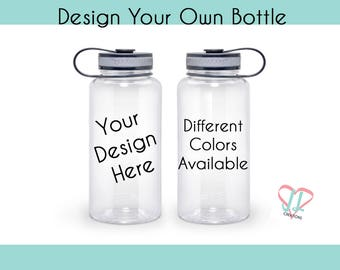 Design Your Own Water Bottle - Water Bottle - Personalized Water Bottle