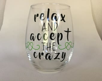 Relax and Enjoy the Crazy Wine Glass - Stemless Wine Glass - Decorated WIne Glass - Fun Wine Glass