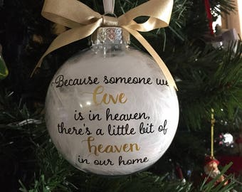 Because Someone We Love is in Heaven Ornament • Memorial Ornament • Lost loved One Ornament • Personalized Christmas Ornament
