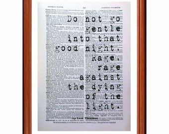 Dylan Thomas quote  - dictionary page art print home decor present gift decor - Do not go Gentle