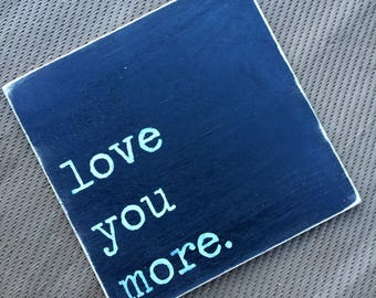 Sale!! Love you more Wood sign