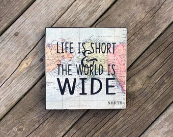 Life is Short & the World is Wide Map Sign