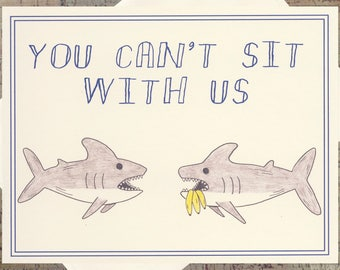 Snarky Card, Funny Card, You Cant Sit With Us, Shark Card, Mean Girls Card, Funny Greeting Card, Just Because Card, Humor Card, Fish Card