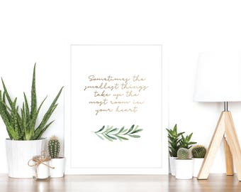 Sometimes The Smallest Things Take Up The Most Room In Your Heart - Winnie the Pooh - Rose Gold Foil Nursery Print - Newborn Gift Minimalist
