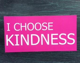 I Choose Kindness bumper Sticker, kindness laptop sticker,