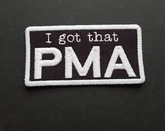 P.M.A. positive mental attitude. Patch. Bad brains/straight edge inspired embroidered patch.