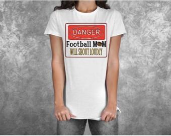 Danger Football Mom Will Shout Loudly T-Shirt