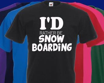 I'd rather be snow boarding joke Slogan t-shirt