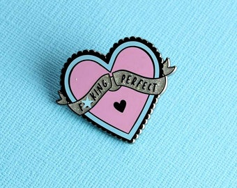 F**king Perfect Heart Shaped Enamel Pin // Valentines/Galentines Gift // Sassy Quote // Heart/Love Lapel Pin Badge/Brooch