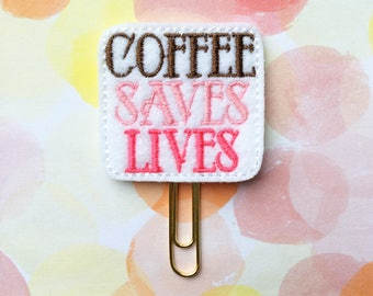 Planner Clip, Coffee Saves Lives, Planner Accessory
