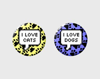 """CATS / DOGS """"I LOVE"""" Pixel Button+ (Select Choice/Style)"""