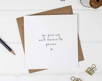 You Are My Most Favourite Person Card - Love Card - Birthday Card - Valentines Card