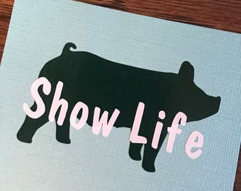 Show Pig, Show Life, Pig, Pig Name Decal, Car Decal, Cup Decal, Swine Decal, Pig Decal