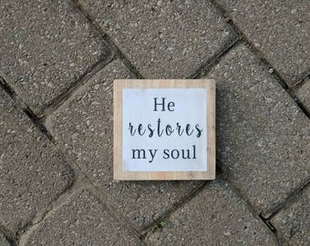 Rustic farmhouse inspired 'He restores my soul' wood sign