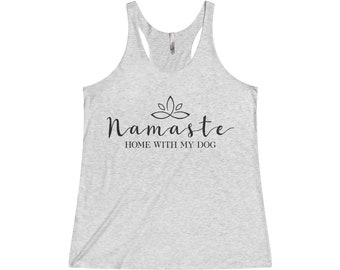 Namaste Home With My Dog Tank