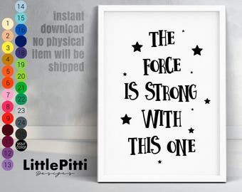 Star wars quote The force is strong with this one, modern kids art, star wars nursery, black white print, boy nursery wall art, girl nursery