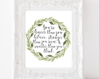 You're Braver than you believe, stronger than you seem, and smarter than you think Christopher Robin to Winnie the Pooh quote Kids Wall Art