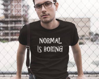 "T-Shirt with Quirky ""Normal is boring"" print, ""Normal is Boring"" printed T-Shirt, Dark side ""Normal is boring"" T-shirt print..."