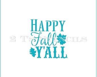 Happy Fall Yall Stencil By 2t's