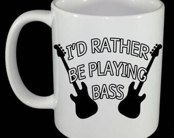 Mug - Bass Guitar - I'd Rather Be Playing Bass Mug