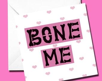 Valentine Card, Valentines, Love, Humour, Funny Card, Illustrated Card, Rude Card, Bone Me