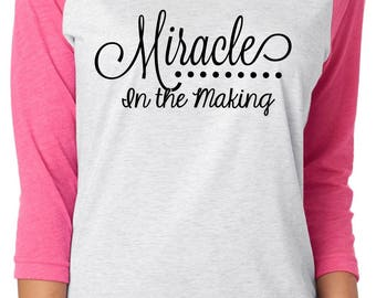 Miracle in the Making Mom Shirt - Pregnancy Announcement Shirt -Baby Announcement Idea - Pregnant Shirt - We're Expecting - Baby Coming 2018